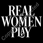 Real Women Play..