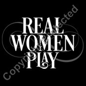 Real Women Play.. (2 Color)